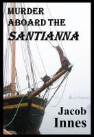 Cover for 'Murder Aboard the Santianna'