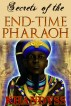 Secrets of the End-Time Pharaoh by Khandyss