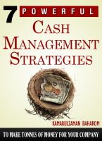 Cover for '7 Powerful Cash Management Strategies To Make Tonees Of Money For Your Company'