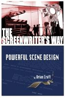 Cover for 'The Screenwriters Way: Powerful Scene Design'