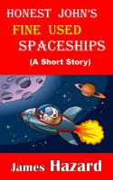 Cover for 'Honest John's Fine Used Spaceships'