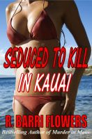 Cover for 'Seduced to Kill in Kauai: A Novel of Psychological Suspense'