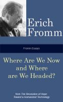 Cover for 'Fromm Essays: Where Are We Now and Where Are We Headed?'