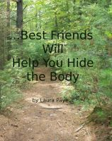 Cover for '...Best Friends Will Help You Hide the Body'