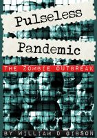 Cover for 'Pulseless Pandemic : The Zombie Outbreak'