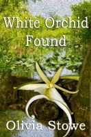 Cover for 'White Orchid Found (Charlotte Diamond Mysteries 6)'