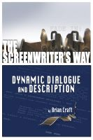 Cover for 'The Screenwriter's Way: Dynamic Dialogue and Description'