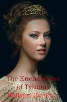 Cover for 'The Enchantress of Tyhton: Tyhton Book 1'
