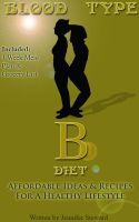 "Cover for 'Blood Type ""B"" Diet, Affordable Ideas & Recipes For A Healthy Lifestyle'"
