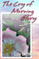 Cover for 'The Cry Of Morning Glory'