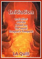 Cover for 'Initiation and Other Stories Based on the Novel Dragon's Tempest'