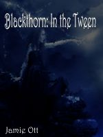 Cover for 'Blackthorn: In the Tween'