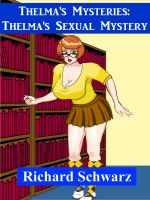 Cover for 'Thelma's Mysteries: Thelma's Sexual Mystery'