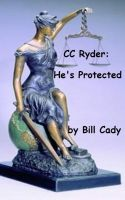 Cover for 'CC Ryder: He's Protected'