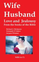 Cover for 'Wife, Husband, Love and Jealousy - From the books of the Bible'
