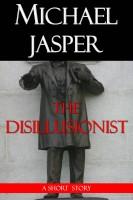 Michael Jasper - The Disillusionist