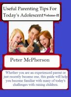 Cover for 'Useful Parenting Tips For Today's Adolescent Volume-II'