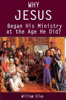 Cover for 'Why Jesus Began His Ministry at the Age He Did?'