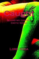 Cover for 'Caught! (Beyond my Control Erotic Series)'