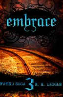 Cover for 'Embrace, Book Three in the Fated Saga Fantasy Series'