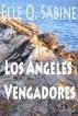 Los Ángeles Vengadores by Elle Q. Sabine