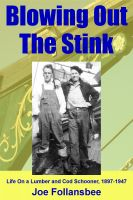 Cover for 'Blowing Out The Stink: Life on a Lumber and Cod Schooner, 1897-1947'