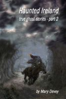 Cover for 'Haunted Ireland: True Ghost Stories Part II'