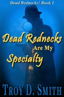 Cover for 'Dead Rednecks Are My Specialty'