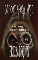 Cover for 'Bigfoot Apocalypse: Boxed Set, Collecting Bigfoot War 1-3'