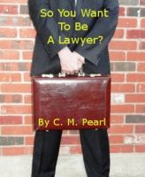 Cover for 'So You Want To Be A Lawyer?'