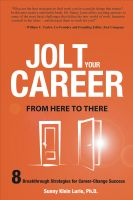 Cover for 'Jolt Your Career From Here to There: 8 Breakthrough Strategies for Career-Change Success'