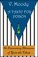 Cover for 'A Taste For Poison (Grin the Cheat #1)'