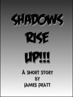 Cover for 'Shadows Rise Up!!!'