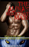 Francis Ashe - The Alpha's Reluctant Mate (Brutal Werewolf Breeding Gangbang)