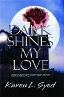 Cover for 'Dark Shines My Love'