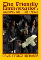 Cover for 'The Friendly Ambassador: Walking with the Enemy'