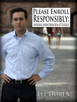 Cover for 'Please Enroll Responsibly: Avoiding Indoctrination at College'