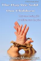 Cover for 'The Day We Sold Our Children'