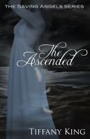 Cover for 'The Ascended (The Saving Angels book 3)'