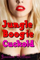 Cover for 'Jungle Boogie Cuckold (Cuckold Fantasy Series)'