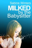 Cover for 'Milked by the Babysitter'