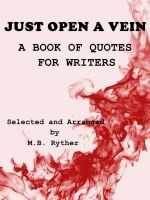 Cover for 'Just Open a Vein: A Book of Quotes for Writers'