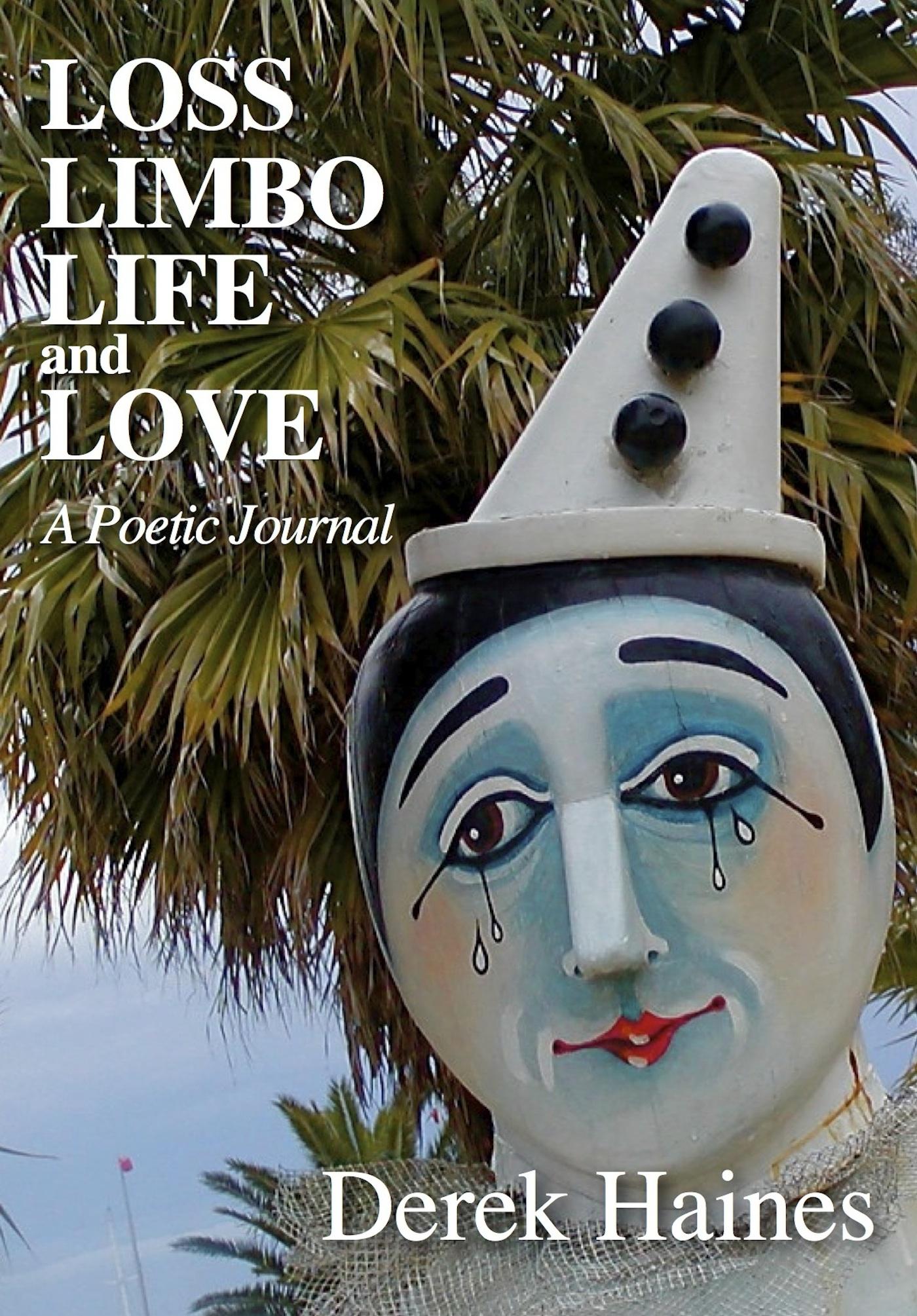 Derek Haines - Loss, Limbo, Life and Love