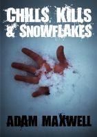 Cover for 'Chills, Kills & Snowflakes'