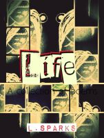 Cover for 'Life: A Collection of Poems'
