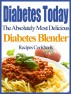 Diabetes Today The Absolutely Most Delicious Diabetes Blender Recipes Cookbook by Julia Jette