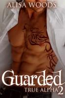 Guarded (True Alpha 2)