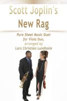 Cover for 'Scott Joplin's New Rag Pure Sheet Music Duet for Viola Duo, Arranged by Lars Christian Lundholm'