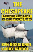 Cover for 'The Chesapeake: Legends, Yarns & Barnacles'