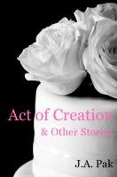 Cover for 'Act of Creation & Other Stories'